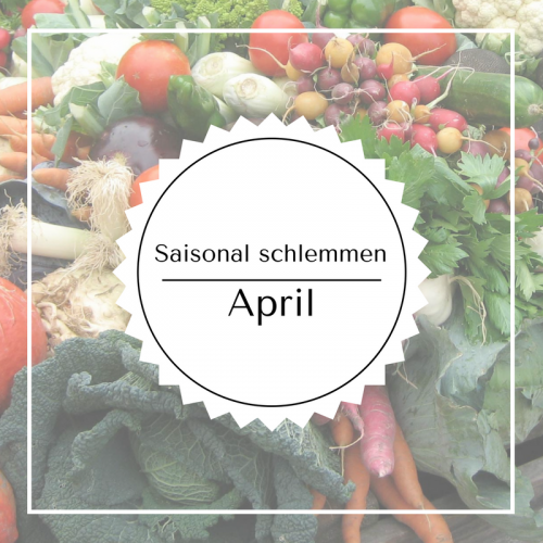 Saisonal schlemmen – April